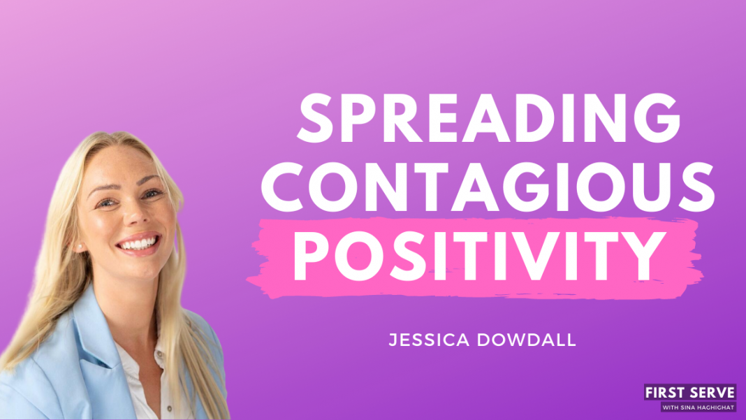 Jessica Dowdall - Serving others through contagious positivity